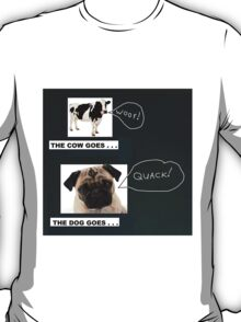 The Cow Goes . . . Woof! T-Shirt