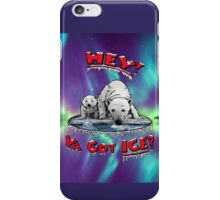 "Mother & Cub Polar Bears: ""Hey! Ya Got ICE?"" iPhone Case/Skin"