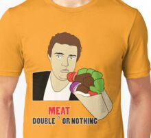 DOUBLE MEAT OR NOTHING Unisex T-Shirt
