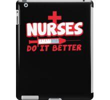 NURSES do it better! with hypodermic needle iPad Case/Skin