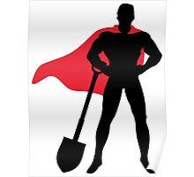 Superhero with shovel Poster