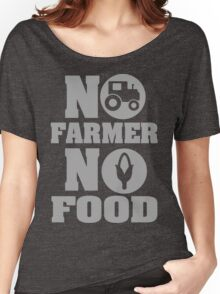 No farmer no food Women's Relaxed Fit T-Shirt