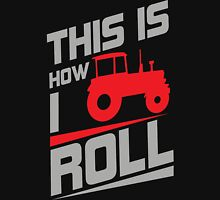 This is how I roll - tractor Unisex T-Shirt
