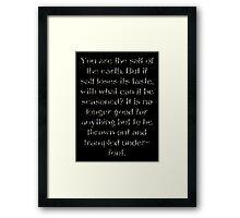 Salt of the Earth Framed Print