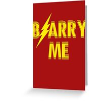 BarryMe Greeting Card