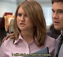 I Will Stab A Man For Tacos by MCRY