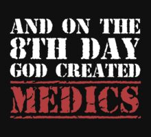 8th Day Medics T-shirt by musthavetshirts