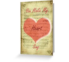 You Make My Heart Sing Greeting Card