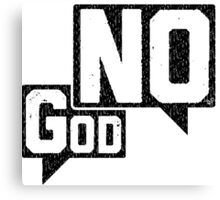 God? NO! Canvas Print