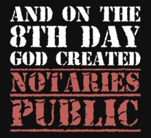 8th Day Notaries Public T-shirt by musthavetshirts
