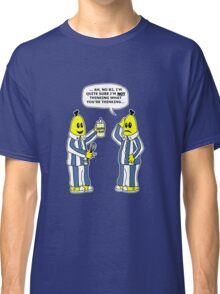 Are you thinking what I'm thinking B1 ? Classic T-Shirt