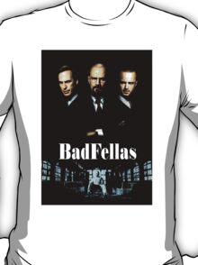 BadFellas T-Shirt