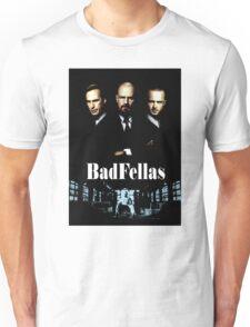 BadFellas Unisex T-Shirt