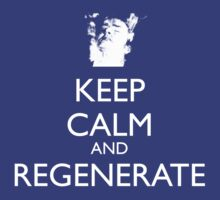Dr Who - Keep Calm And Regenerate by PheromoneFiend