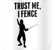 Trust Me I Fence Poster