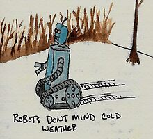 Robots don't mind cold weather by monsterpieces