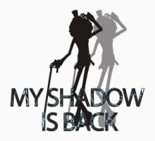 My Shadow is back by Skilling