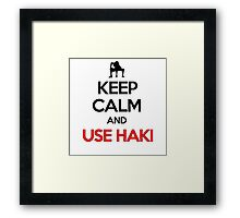 Keep Calm And Use Haki Framed Print