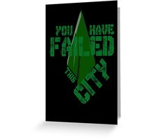 You have failed this city Greeting Card