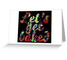 Let's get baked Greeting Card