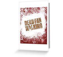 Dead Fan Walking Greeting Card