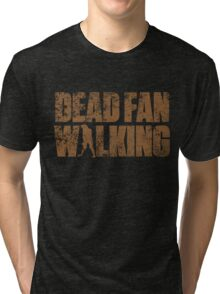 Dead Fan Walking Tri-blend T-Shirt
