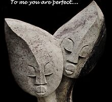 To Me You Are Perfect by CreativeEm