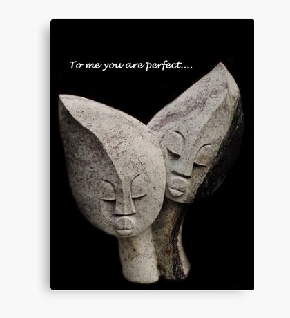 To Me You Are Perfect Canvas Print
