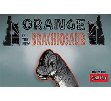 ORANGE IS THE NEW BRACHIOSAUR Photographic Print