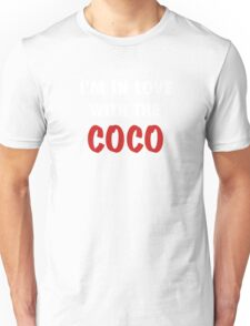 I'm in love with the coco tshirt T-Shirt