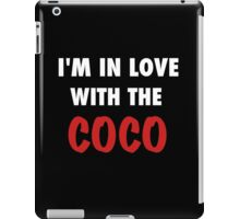 I'm in love with the coco tshirt iPad Case/Skin