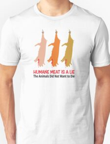 Humane Meat is a Lie T-Shirt