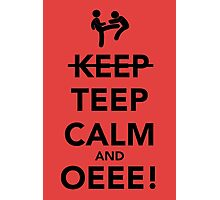 Teep Calm and Oeee! Photographic Print