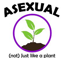 Asexual - (not) Just Like a Plant by SydneyLudwick
