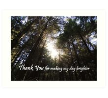 Making My Day Brighter (Thank You)  Art Print