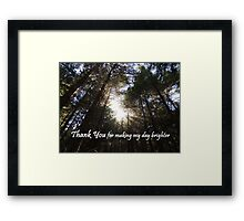 Making My Day Brighter (Thank You)  Framed Print