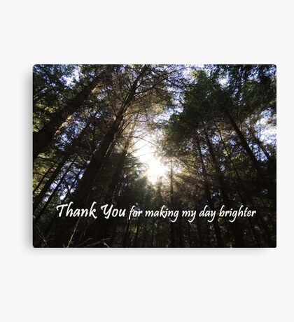Making My Day Brighter (Thank You)  Canvas Print