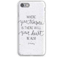 Where your treasure is, there will your heart be also iPhone Case/Skin