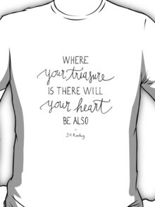 """Harry Potter """"Where your treasure is, there will your heart be also"""" T-Shirt"""