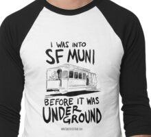 I Was Into SF Muni... Men's Baseball ¾ T-Shirt