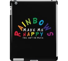 RAINBOWS make me happy! You, not so much.  iPad Case/Skin