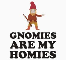 Gnomies Are My Homies Kids Clothes