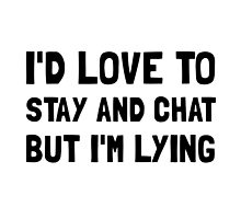 Stay Chat Lying by AmazingMart