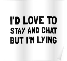 Stay Chat Lying Poster