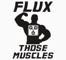Flux Those Muscles! by scandude