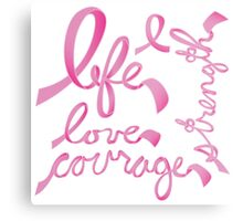 Life, Love Strength, Courage Metal Print