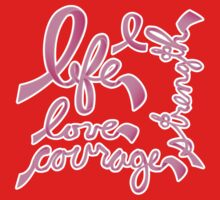 Life, Love Strength, Courage Kids Clothes