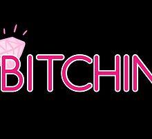BITCHIN' by Jasen Klingaman
