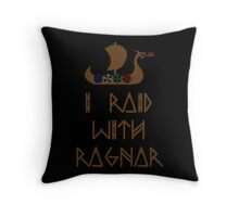 I Raid with Ragnar Throw Pillow