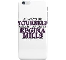 Be Regina Mills iPhone Case/Skin
